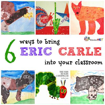 6 Ways to Bring Eric Carle to Your Classroom. KinderArt.com