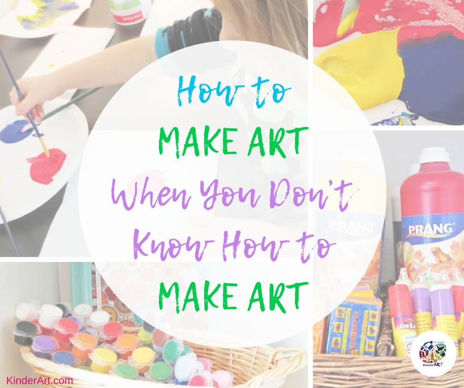 How to Make Art When You Don't Know How to Make Art