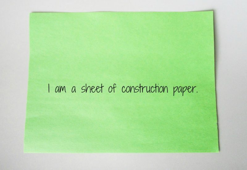 To begin with, you will need a sheet of construction paper.