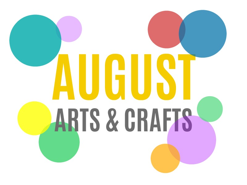 Seasonal Arts And Crafts For The Month Of August Augusts Special