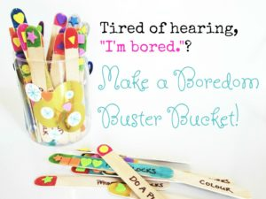 Make a Boredom Buster Bucket