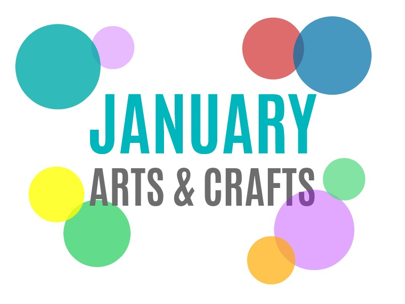 seasonal arts and crafts for the month of january january