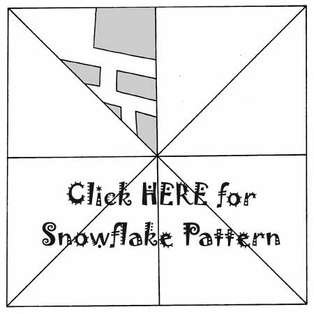 Click here for printable snowflake pattern.